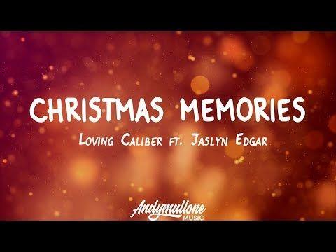 Loving Caliber Ft Jaslyn Edgar Christmas Memories Lyrics Youtube Christmas Memory Lyrics Memories