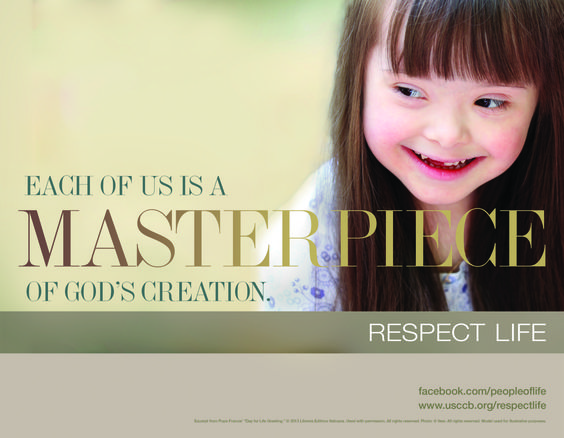"""USCCB 2014-15 Respect Life Program """"For we are God's masterpiece. He has created us anew in Christ Jesus, so we can do the good things he planned for us long ago."""" Ephesians 2:10"""