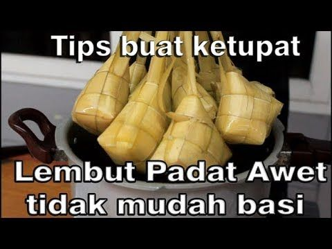 Tips Buat Ketupat Yang Lembut Dan Tidak Mudah Basi Youtube Resep Masakan Malaysia Resep Makanan Cina Resep Masakan Indonesia