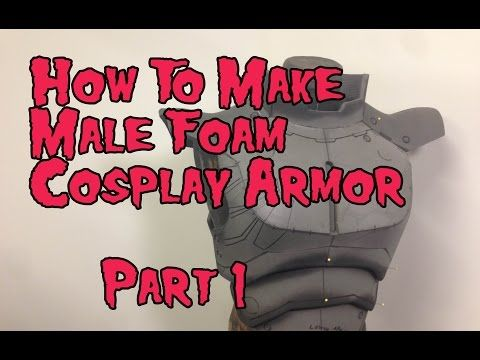 How to Make Male Foam Cosplay Armor, Tutorial Part 1 - YouTube