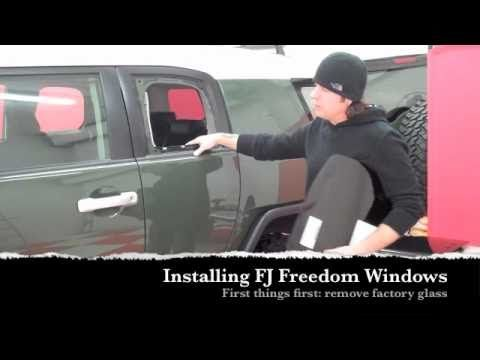 Fj Freedom Windows Installation Video Part 1 Youtube Window Installation Installation Fj Cruiser