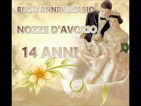 Buon Anniversario Nozze Di Avorio 14 Anni Di Matrimonio Buongiorno Auguri Sposi You Nel 2020 Buon Anniversario Auguri Di Buon Anniversario Di Matrimonio Anniversario