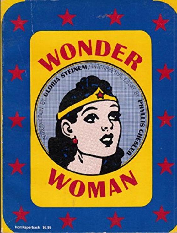 Wonder Woman [Paperback] [Jan 01, 1974] Steinem, Gloria; Chesler, G. Authors: Gloria; Chesler, G. Steinem Binding: Paperback Label: Holt, Rinehart & W...