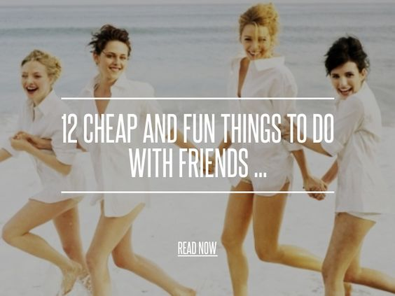 fun things to do with friends at home 12 cheap and things to do with friends lifestyle 29905