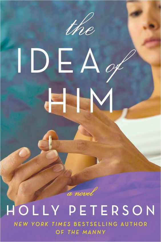 THE STORY BEHIND THE IDEA OF HIM - Holly Peterson