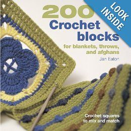 Amazon.com: 200 Crochet Blocks for Blankets, Throws, and Afghans: Crochet Squares to Mix and Match (9781931499682): Jan Eaton: Books