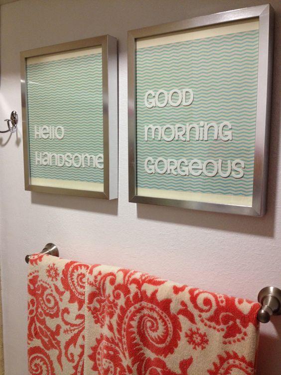 Diy bathroom art hello handsome good morning gorgeous for Perfect master bathroom