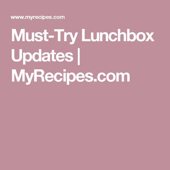 Must-Try Lunchbox Updates | MyRecipes.com