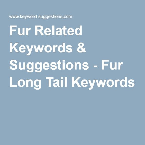 Fur Related Keywords & Suggestions - Fur Long Tail Keywords