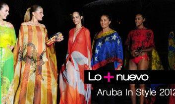 ARUBA IN STYLE 2012 celebró el estilo y la moda ecléctica de vanguardia