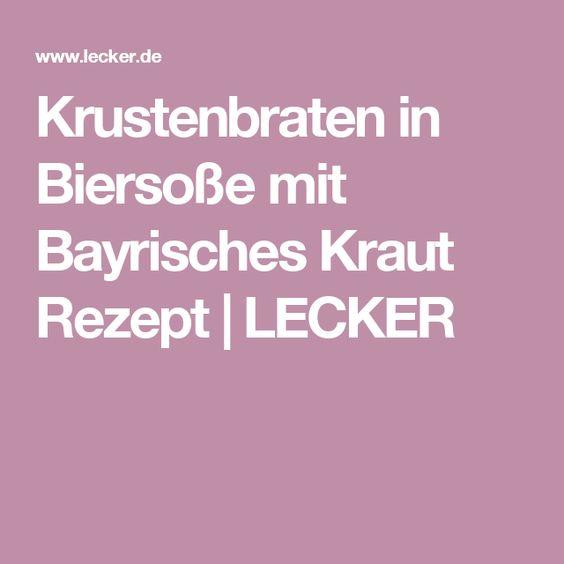 Krustenbraten in Biersoße mit Bayrisches Kraut Rezept | LECKER