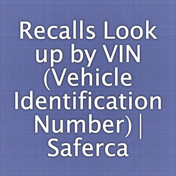 Recalls Look-up By VIN (Vehicle Identification Number