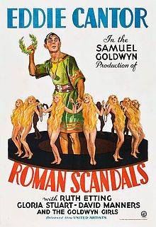 Roman Scandals // Directed by Frank Tuttle Produced by Samuel Goldwyn Written by William Anthony McGuire based on the story by George Kaufman Starring Eddie Cantor Ruth Etting Gloria Stuart David Manners Edward Arnold Music by Alfred Newman Cinematography Ray June Greg Toland Editing by Stuart Heiser Studio Samuel Goldwyn Productions Distributed by United Artists Release date(s) December 25, 1933