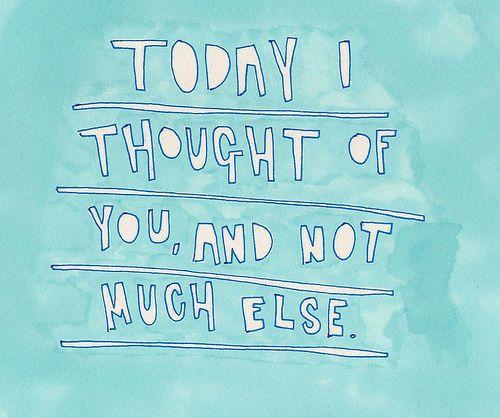 Hoy pense en vos, y no en mucho mas que en eso