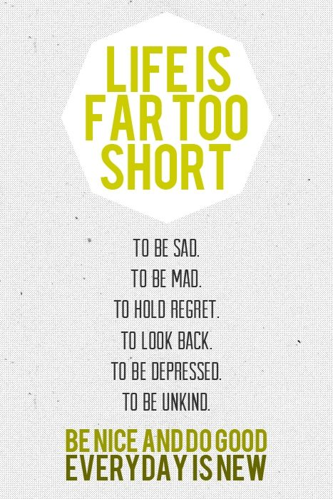Life is far too short.
