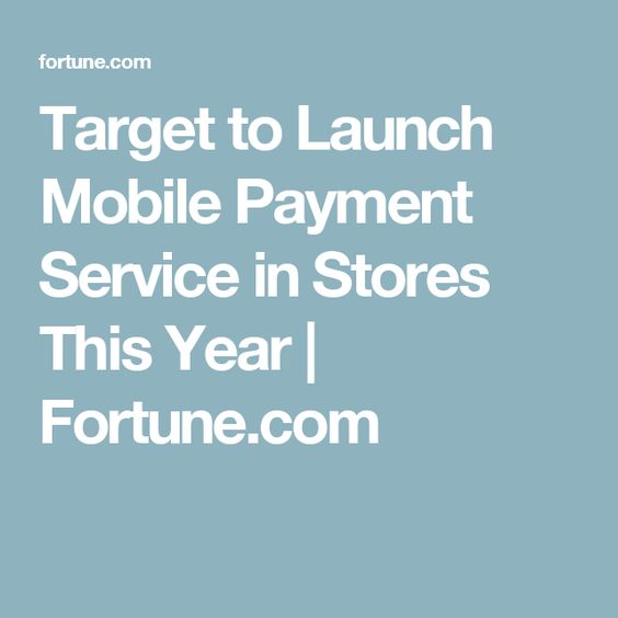 Target to Launch Mobile Payment Service in Stores This Year   Fortune.com