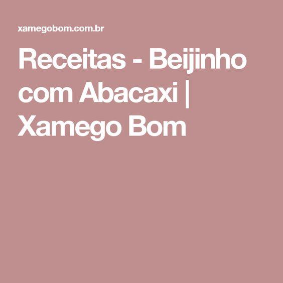 Receitas - Beijinho com Abacaxi | Xamego Bom