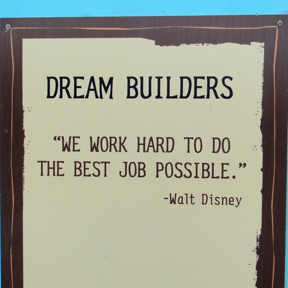 One of our favorite Dream Builder quotes from #Disney Walt - builders quotation