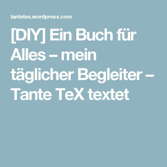 [DIY] Ein Buch für Alles – mein täglicher Begleiter – Tante TeX textet