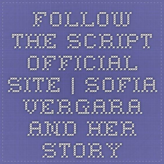 Follow The Script Official Site | Sofia Vergara and Her Story