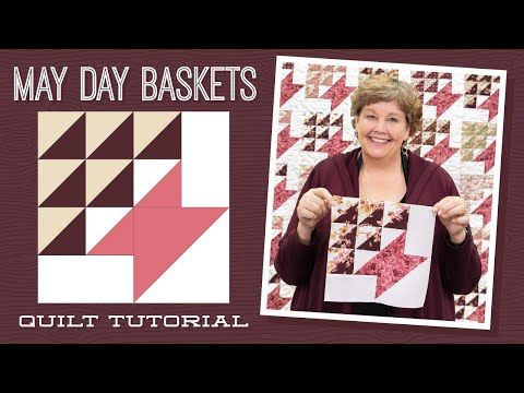 Make A May Day Baskets Quilt With Jenny Doan Of Missouri Star Video Tutorial Youtube May Day Baskets Missouri Star Quilt Company Tutorials Basket Quilt