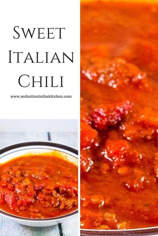 Sweet Italian Chili A hearty, sweet Chili that is full of Italian ...
