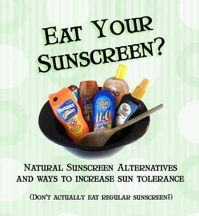 Eat Your Sunscreen (Natural Sunblock, Sunburn)