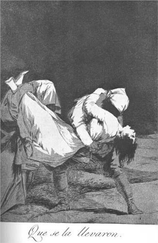 Que se la llevaron  - Francisco de Goya