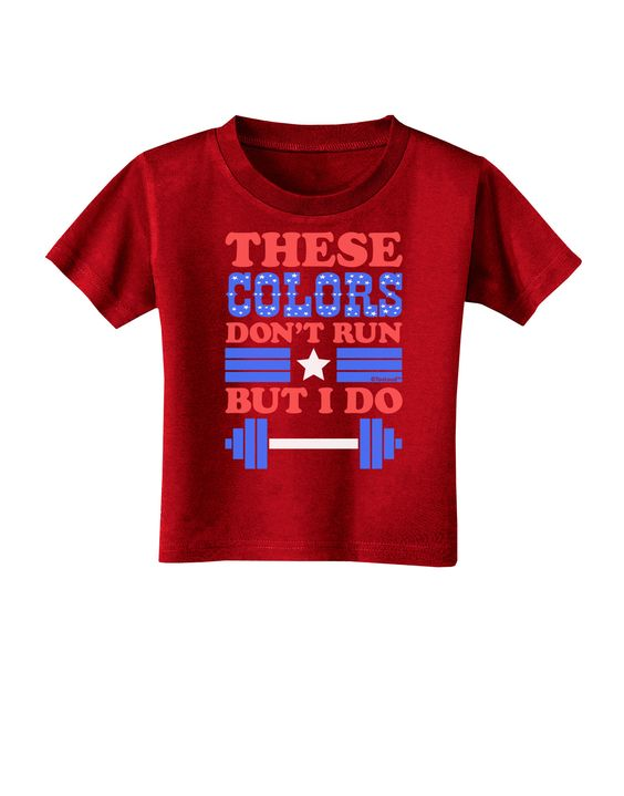 TooLoud These Colors Don't Run But I Do - Patriotic Workout Toddler T-Shirt Dark