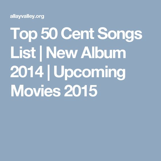 Top 50 Cent Songs List | New Album 2014 | Upcoming Movies 2015