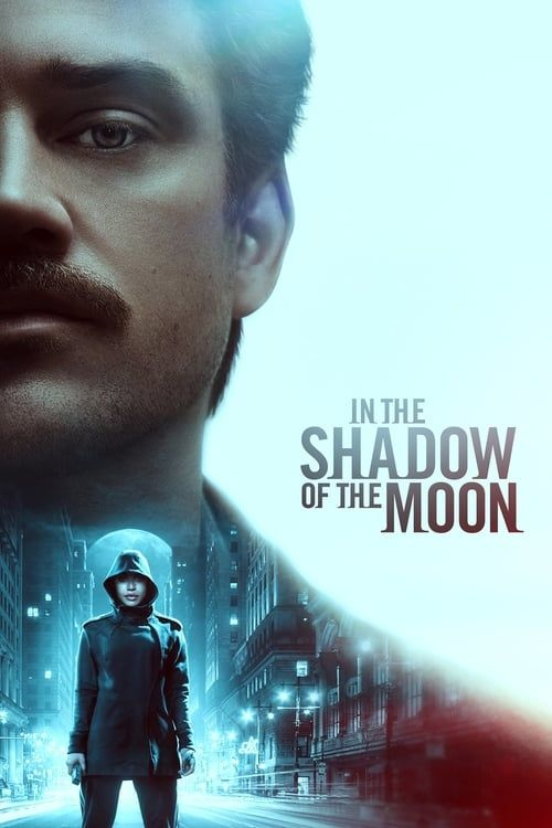 Voir In The Shadow Of The Moon Film Complet En Francais Gratuit Free Movies Online New Movies Full Movies