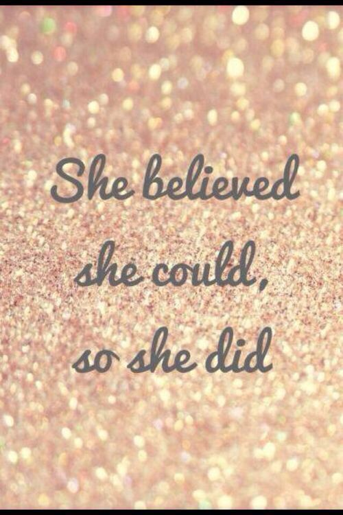 She Believed She Could... ~ela acreditava que podia, então ela fez~ Quote on Glitter: