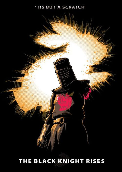"""The Black Knight Rises"" hahah!"