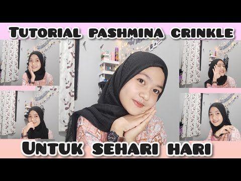 Tutorial Hijab Pashmina Crinkle Untuk Sehari Hari Simple Cocok Untuk Pemula Youtube Tutorial Hijab Pashmina Gaya Jilbab Hijab