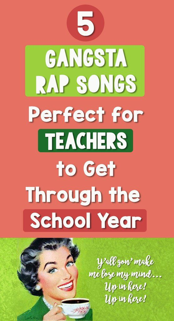 5 Gangsta Rap Songs Perfect For Teachers To Get Through The School Year Songs For Teachers Bored Teachers Rap Songs