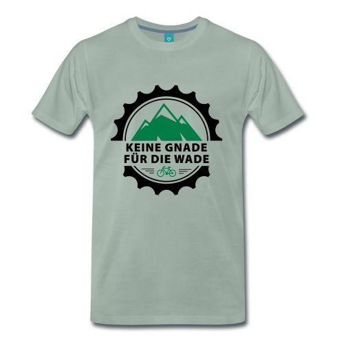 Herren Shirt Keine Gnade f/ür die Wade MTB Mountainbike Geschenk