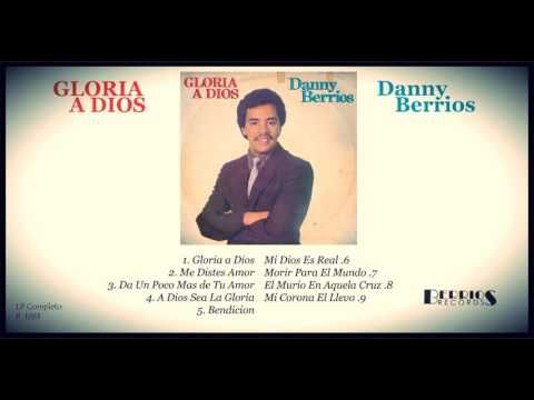 2 Danny Berrios Gloria A Dios Lp Completo 1983 Berrios Records Youtube Youtube Dios Incoming Call Screenshot