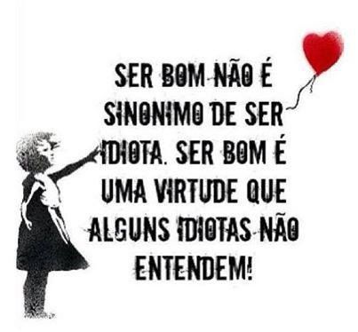 LAETA HAIR FASHION SALÃO DE BELEZA: SER BOM , NÃO É SER IDIOTA !