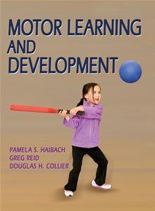 Motor learning and development / Pamela S. Haibach, Greg Reid, Douglas H. Collier