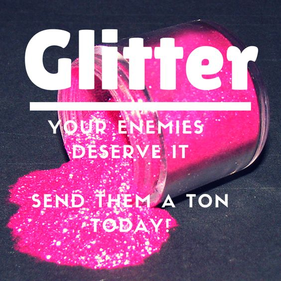 What s worse than getting glitter everywhere we really can t think of