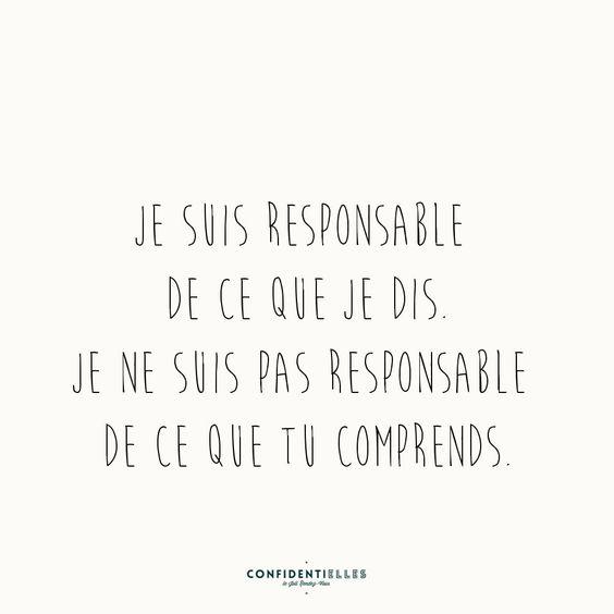 Je suis responsable de ce que je dis. Je ne s :: uis pas responsable de ce que tu comprendsMot responsable - Confidentielles