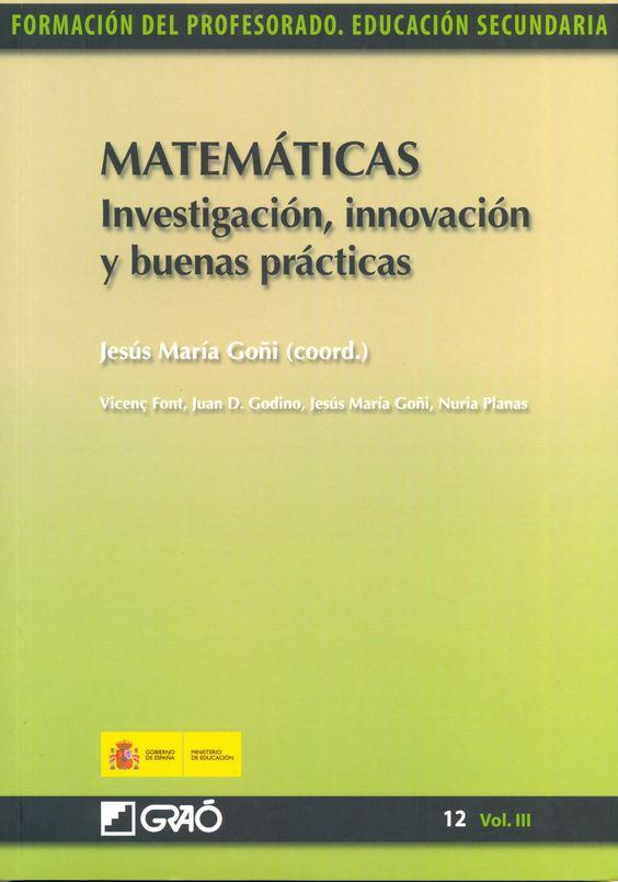 Matemáticas. Investigación, innovación y buenas prácticas con Jesús María Goñi como coordinador. L/Bc 51:37 MAT