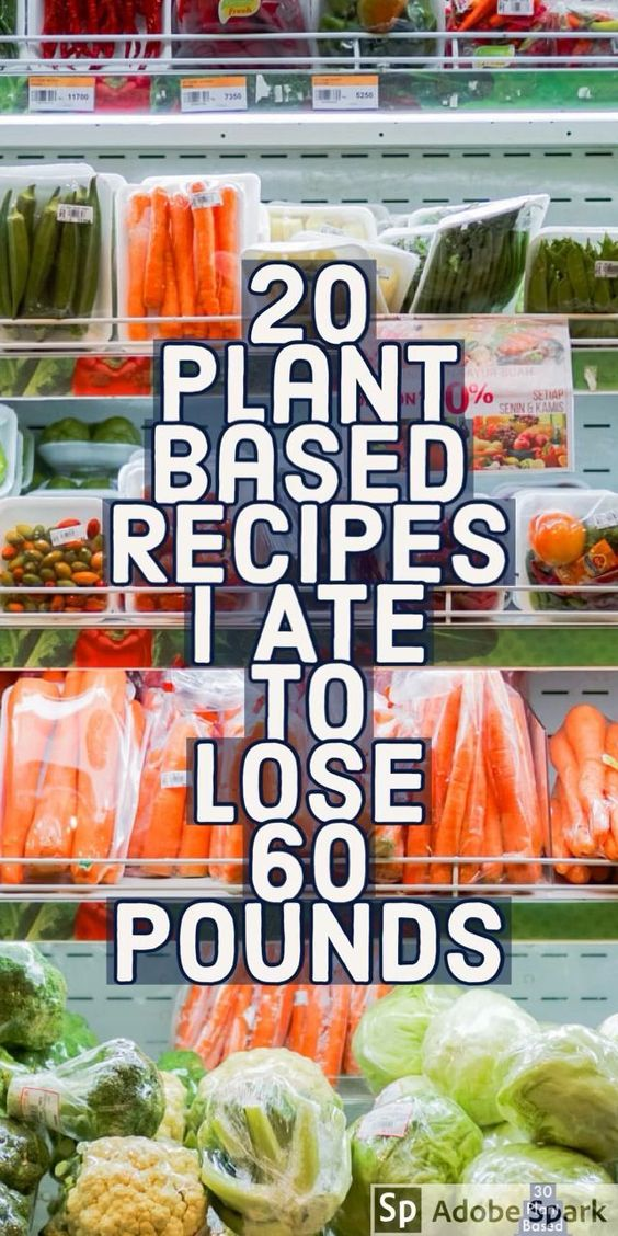 20 Plant Based Recipes I Ate To Lose 60 LBS - Any reason vegans
