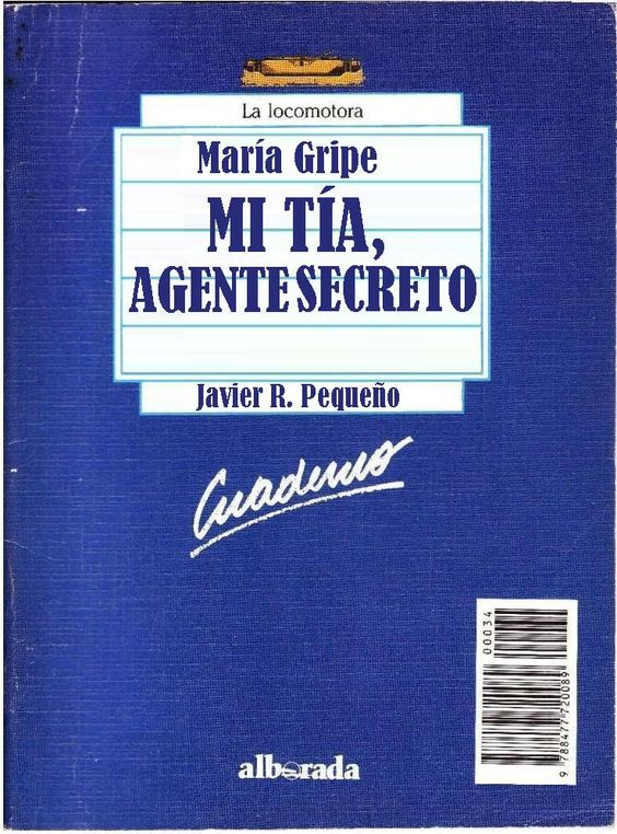 """Género: Cuaderno de actividades escolares (sobre la obra """"Mi tía, agente secreto"""", de María Gripe. Editorial: Alborada Ediciones (Col. """"La locomotora"""") Publicación: Madrid, 1988."""