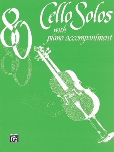 80 Cello Solos (with piano accompaniment)