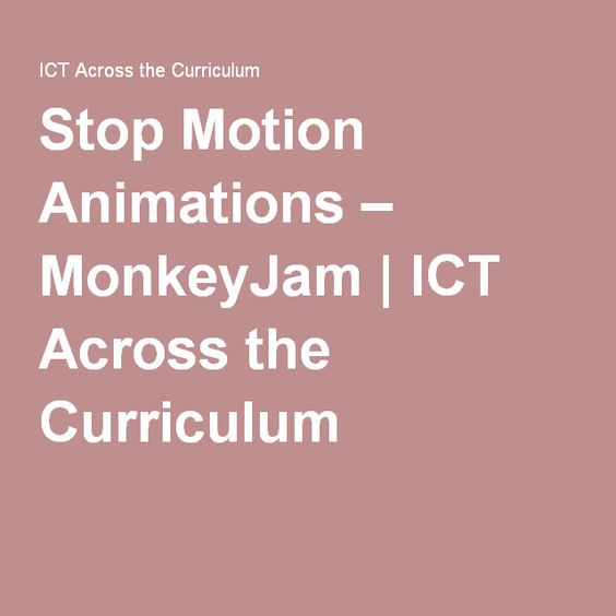 Stop Motion Animations – MonkeyJam | ICT Across the Curriculum