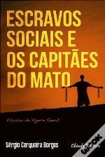 Escravos Sociais e os Capitães do Mato