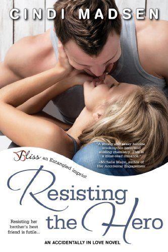 Resisting the Hero: An Accidentally in Love Novel (Entangled Bliss) by Cindi Madsen, http://www.amazon.com/dp/B00HFUJMLG/ref=cm_sw_r_pi_dp_Baz4sb0EDHT72