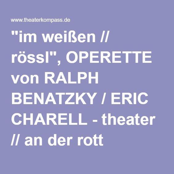 """""""im weißen // rössl"""", OPERETTE von RALPH BENATZKY / ERIC CHARELL - theater // an der rott Eggenfelden"""