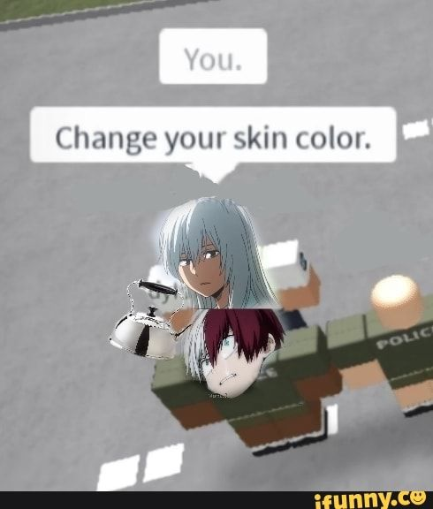 Change Your Skin Color Ifunny Boku No Hero Academia Funny My Hero My Hero Academia Memes